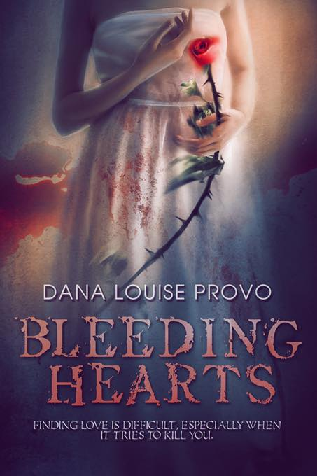 Provo, Dana Louise BLEEDING HEARTS
